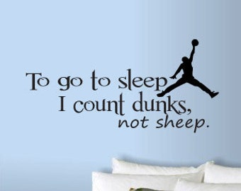 "13"" x 29"" To Go To Sleep I Count DUNKS Not Sheep Basketball Vinyl Wall Art Decal"