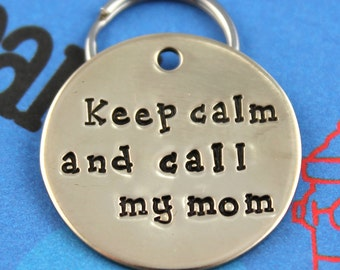 Custom Dog ID Tag - Personalized Metal Dog Name Tag - Keep Calm and Call My Mom