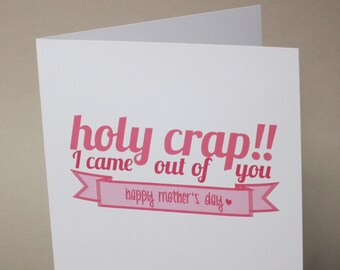 """Funny Card, Mother's Day Card, Card for Mom - """"Came Out Of"""""""