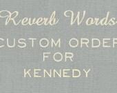 Custom Order for Kennedy