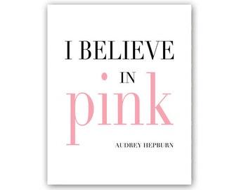 I Believe in Pink, Audrey Hepburn Quote, Audrey Hepburn Print, Girly Wall Art, Pink Wall Decor, Pink Decor, Bedroom Decor, Teen Wall Art