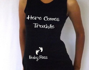 "Custom maternity tank top"" Here comes Trouble"" with your chid's name or last name"