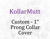 """Prong Collar Cover - 1"""" width"""