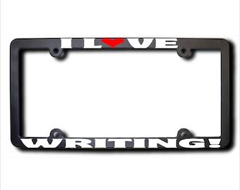 I Love WRITING License Plate Frame USA (T)