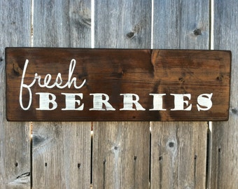 Made to Order - Fresh Berries Handmade Country Kitchen Wooden Sign - Rustic Wall Decor
