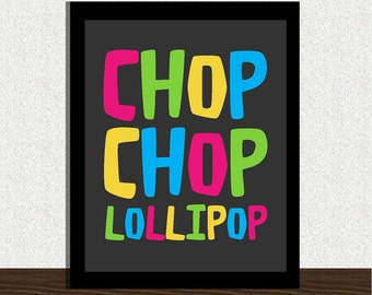Kids bathroom printable - INSTANT DOWNLOAD - Chop Chop Lollipop typography art printable  - 8x10 poster for bathroom, bedroom, playroom