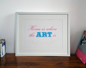 Home is where the art is three colour hand pulled screen print