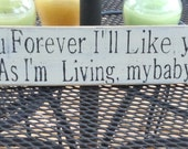 I'll Love you forever , I'll like you for always, as long as I'm living my baby you will be, Pallet Art , Primitive, wooden sign, distressed - RescuedandRepurposed