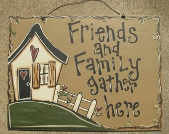 Country Primitive  Hand Painted 1140 Friends and Family Gather Here