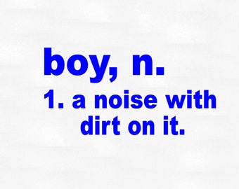 Boy, a noise with dirt on it vinyl wall decal