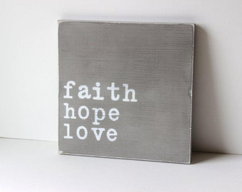 "Faith, Hope, Love distressed wood sign, typography sign, 12"" x 12"""
