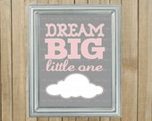 Pink and Gray Dream Big Little One Nursery Wall Decor, Playroom, Gift, Printable, Custom Digital File