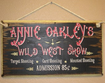 Annie Oakley's Wild West Show, Western, Antiqued, Wooden Sign