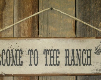 Welcome To The Ranch, Western, Antiqued, Wooden Sign