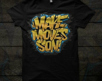 Make Moves Son T-Shirt
