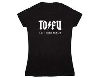 TO/FU Let There Be Soy Vegan Vegetarian Animal Activist Women's Ac/Dc T-shirt