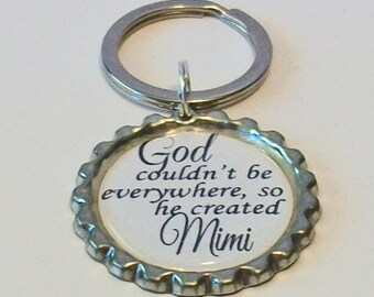 God Couldn't Be Everywhere So He Created Mimi Grandmother Metal Flattened Bottlecap Keychain Great Gift
