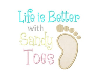 INSTANT DOWNLOAD Summer and Beach Life is Better With Sandy Toes Machine Applique Embroidery Design