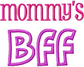 Mommy's Bff Embroidery Design -INSTANT DOWNLOAD-