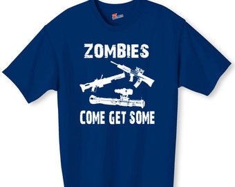 Zombies Come Get Some Shirt S-2XL