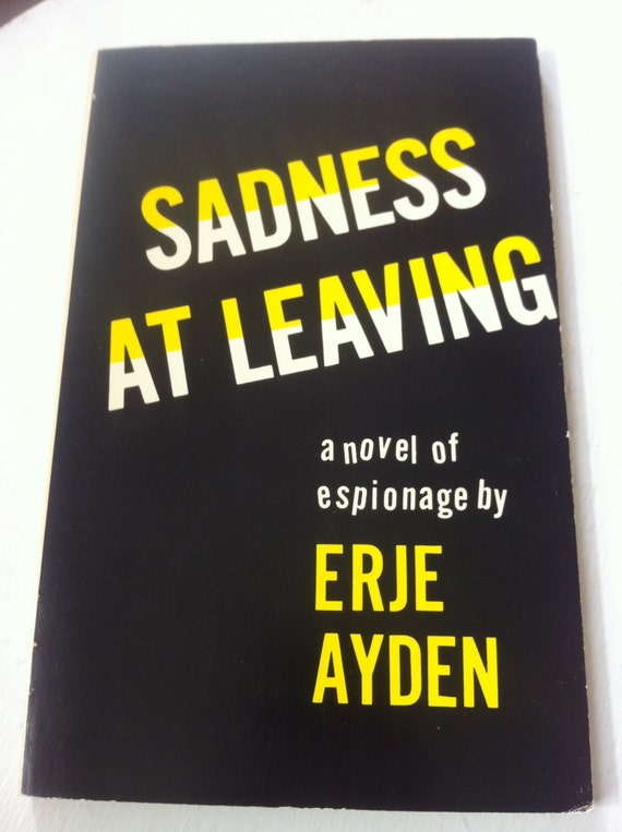 Sadness at Leaving - by ERJE AYDEN 1972 Signed 1st Edition
