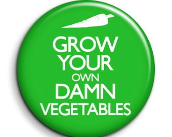 "Keep calm - grow vegetables - pinback button badge 1.5"""