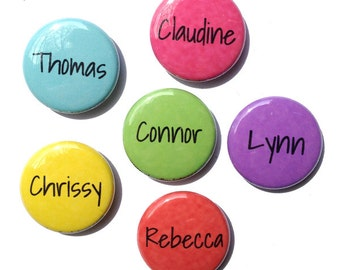 Custom Name Magnets or Name Pinback Buttons - 1 inch or 2 1/4 Inch Personalized Magnet or Pin, Name Pin, Custom Magnet, Custom Pin, Fridge