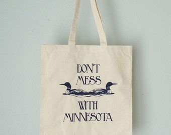 DON'T MESS With MINNESOTA  tote - screen printed canvas tote