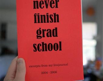 Never Finish Grad School - A Personal Zine (zinefest edition)