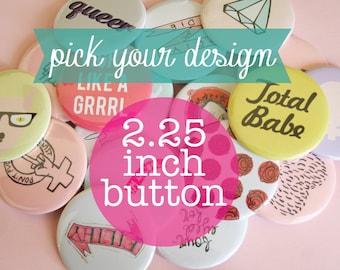 2.25 Inch Button You Pick Design