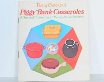 "Betty Crocker's ""Piggy Bank Casseroles"" - Vintage Recipe Booklet c. 1970"