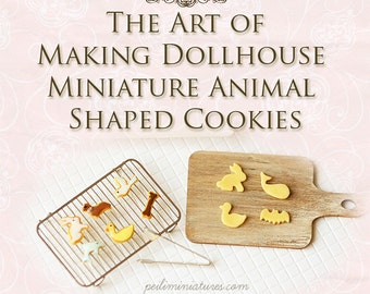 How To Tutorial - The Art of Making Dollhouse Miniature Animal Shaped Cookies