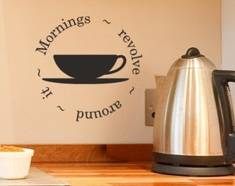 Coffee Decor Mornings Revolve Around It  Vinyl Decal Kitchen, coffee shop decorations, Cute Coffee cup mug