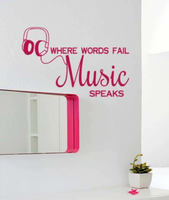 Vinyl Decal Where Words Fail Music Speaks Quote By Householdwords
