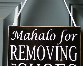 Mahalo for removing Your Shoes wood sign - door hanger