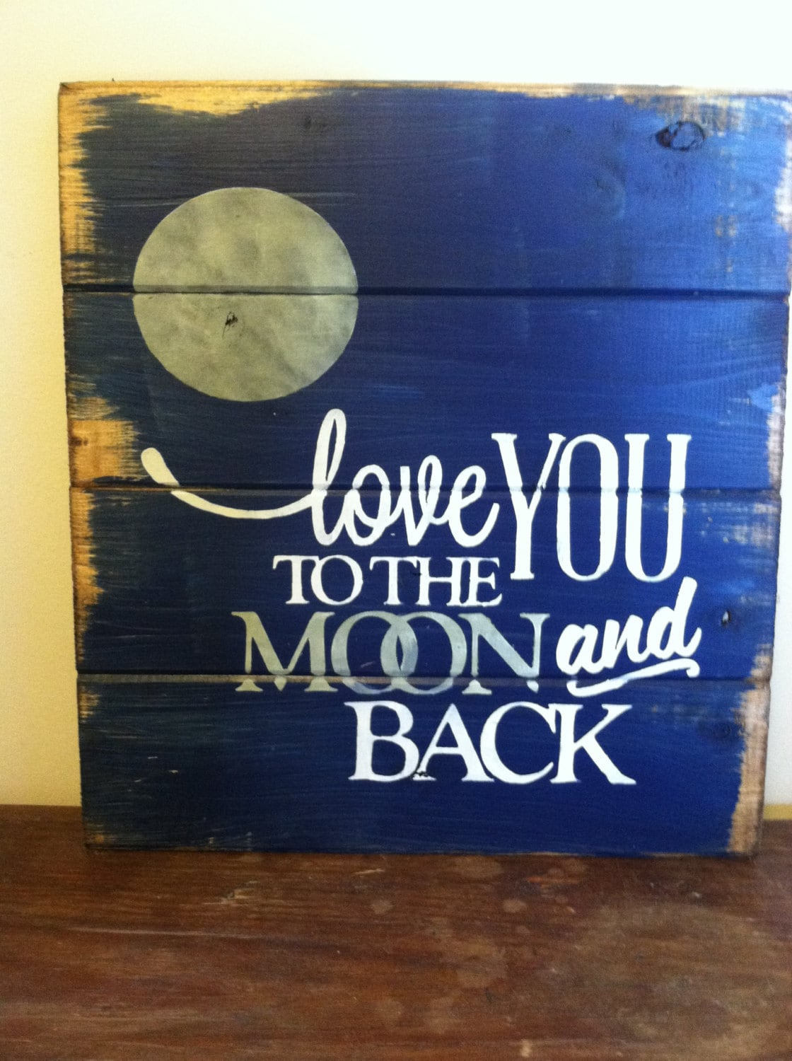 Love you to the moon and back 13w x14h for Sign decoration