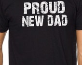 Valentine's Gift Husband Gift Proud New DAD Mens T shirt New Dad T-Shirt Cool Shirt Gift Funny TShirt Father's Day Gift