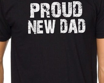 Husband Gift Proud New DAD Mens T shirt Holiday Gift Christmas gifts New Dad T-Shirt Cool Shirt Gift Funny TShirt