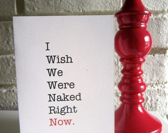 """ADULT Greeting Card Funny Valentine """"I Wish We Were Naked.."""" Anniversary"""