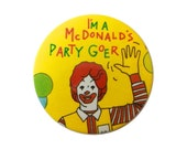 1990s British McDonald's Party Badge - Ronald McDonald - 'I'm a McDonald's Party Goer'