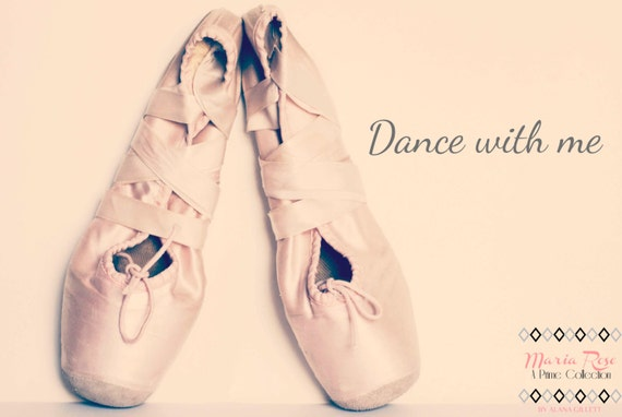 IN STOCK- Dance with Me- Fine Art Photography 5x7 by Alana Gillett- Ballet Pointe Shoes Pink Blush Typography Home Decor Wall Art