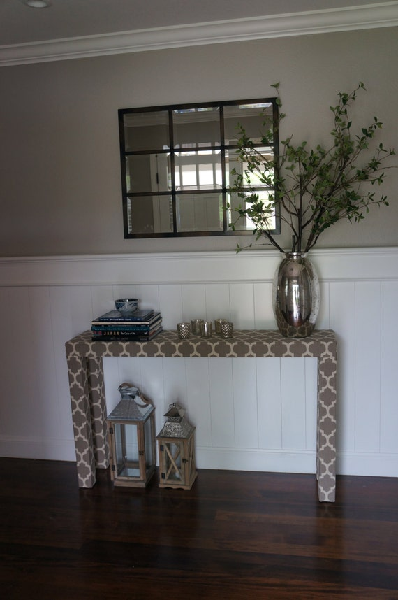 Custom Built and Upholstered Console Table- Design Your Own In ANY Fabric