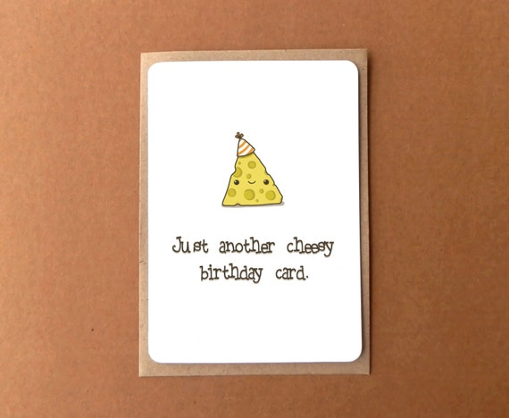Greeting card - Just another cheesy birthday card