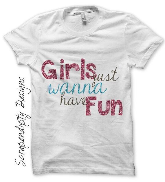 Girls Just Wanna Have Fun Iron on Transfer - Girls Iron on Shirt PDF / Sleepover Birthday Shirt / Girls Bachelorette Party Tshirt IT205
