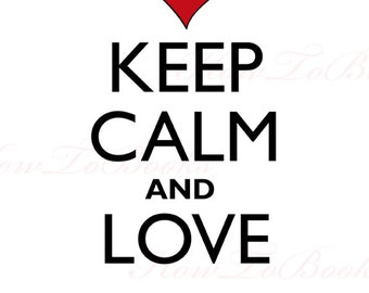 KEEP CALM and LOVE Poster Plus Free Bonus Ready To Print Now Buy Today