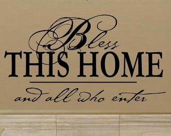 Bless this home and all who enter D2 wall decal WD living room decal entry way home decor bless home decal vinyl decal wall quote wall decor