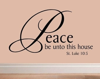 Peace be unto this house St Luke 10:5 C048 wall decal home decor religious decal spiritual decal vinyl decal religious quote spiritual quote