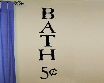 BATH 5 cents wall decal BA004 bathroom quote bath decal bathroom decor