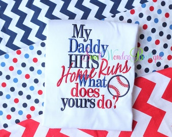 My Daddy Hits Home Runs What Does Yours Does Yours Do Shirt - Baseball Embroidered Shirt  - Baseball Shirt - Baseball Daddy - Child Baseball