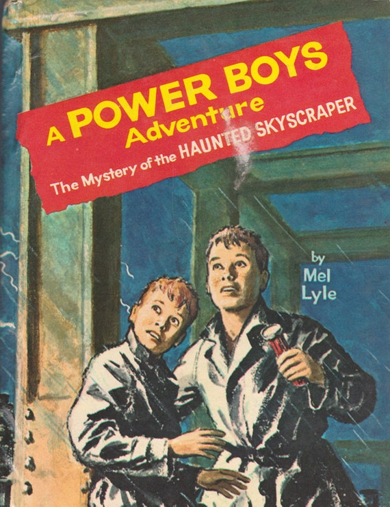 The Mystery of the Haunted Skyscraper - A Power Boys Adventure by Mel Lyle, illustrated by Raymond Burns